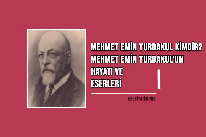 Mehmet Emin Yurdakul Edebi Kişiliği